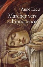 Vente Livre Numérique : Marcher vers l'innocence  - Anne Lecu