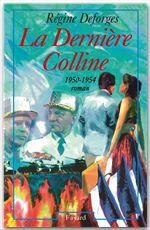 Vente Livre Numérique : La Dernière Colline  - Régine Deforges
