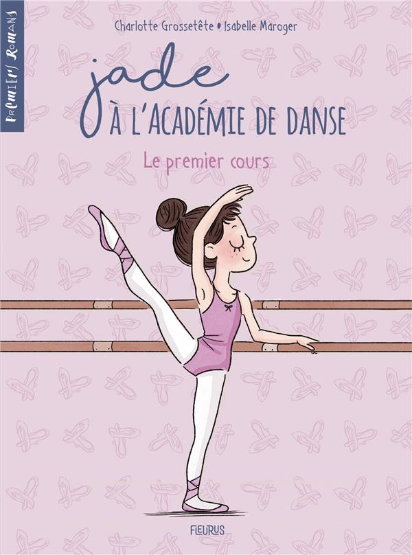 Jade à l'académie de danse T.1 ; le premier cours