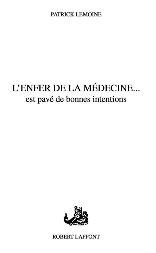 L'enfer de la médecine... est pavé de bonnes intentions