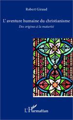 Vente EBooks : L'aventure humaine du christianisme  - Robert Giraud