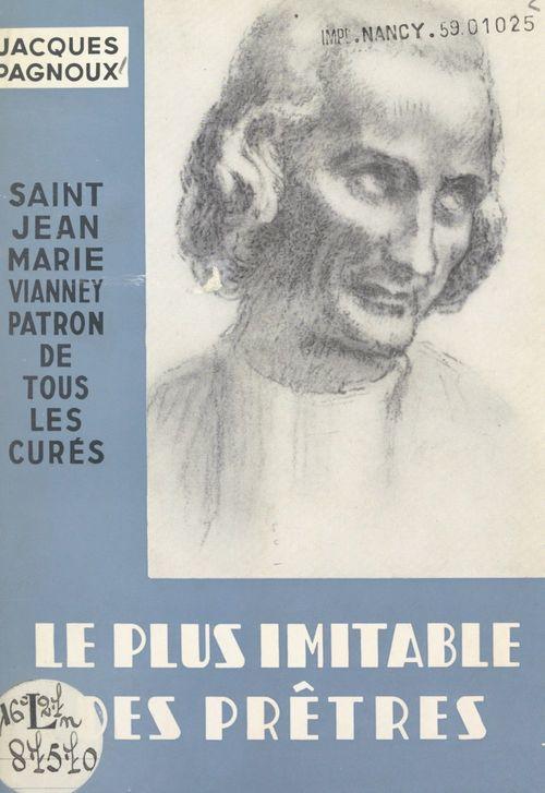 Le plus imitable des prêtres : Saint Jean-Marie Vianney