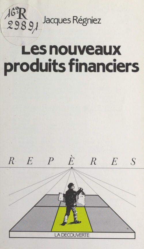 Les nouveaux produits financiers