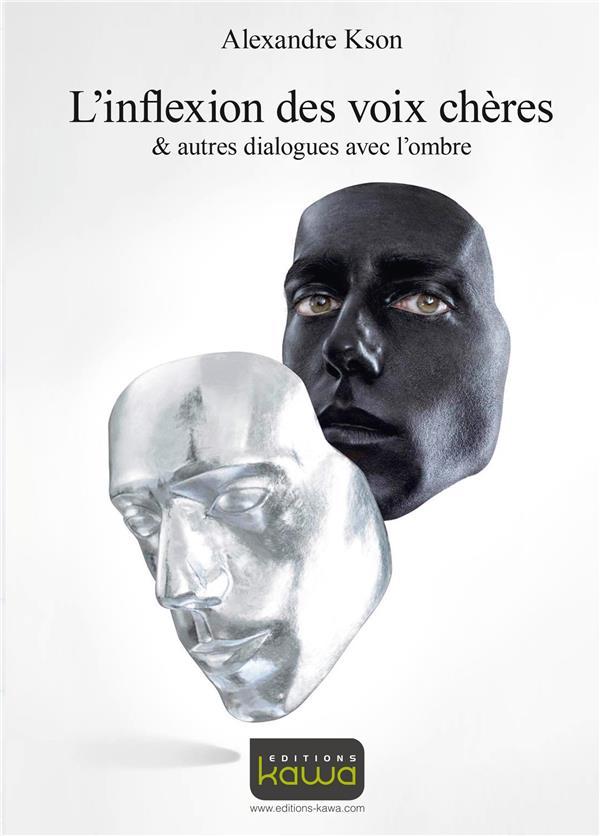 L'inflexion des voix chères & autres dialogues avec l'ombre