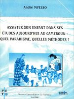 Assister son enfant dans ses études aujourd'hui au Cameroun: quel paradigme, quelles méthodes?