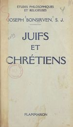 Juifs et Chrétiens  - Joseph Bonsirven