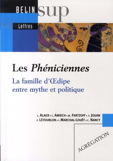 Les phéniciennes : la famille d'oedipe entre mythe et politique