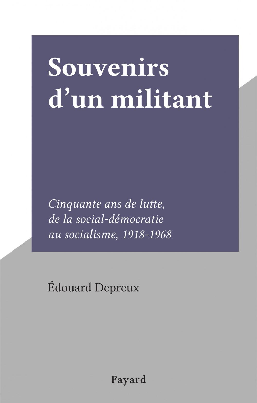 Souvenirs d'un militant  - Édouard Depreux