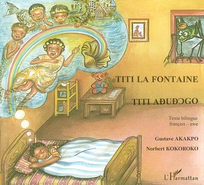 Titi La Fontaine. Texte Bilingue Francais-Ewe