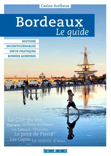 Bordeaux, le guide