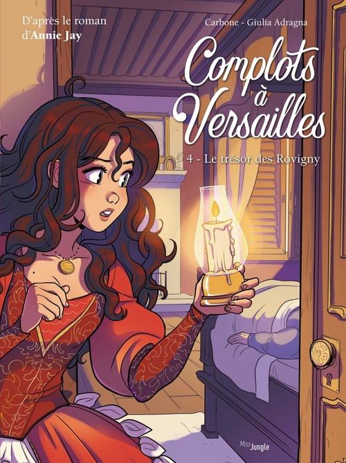 Complots à Versailles T.4 ; le trésor des Rovigny