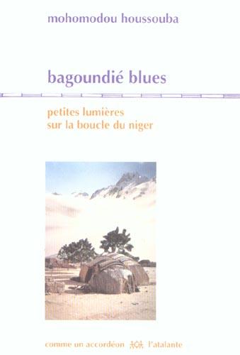 Bagoundié blues ; petites lumières sur la boucle du Niger