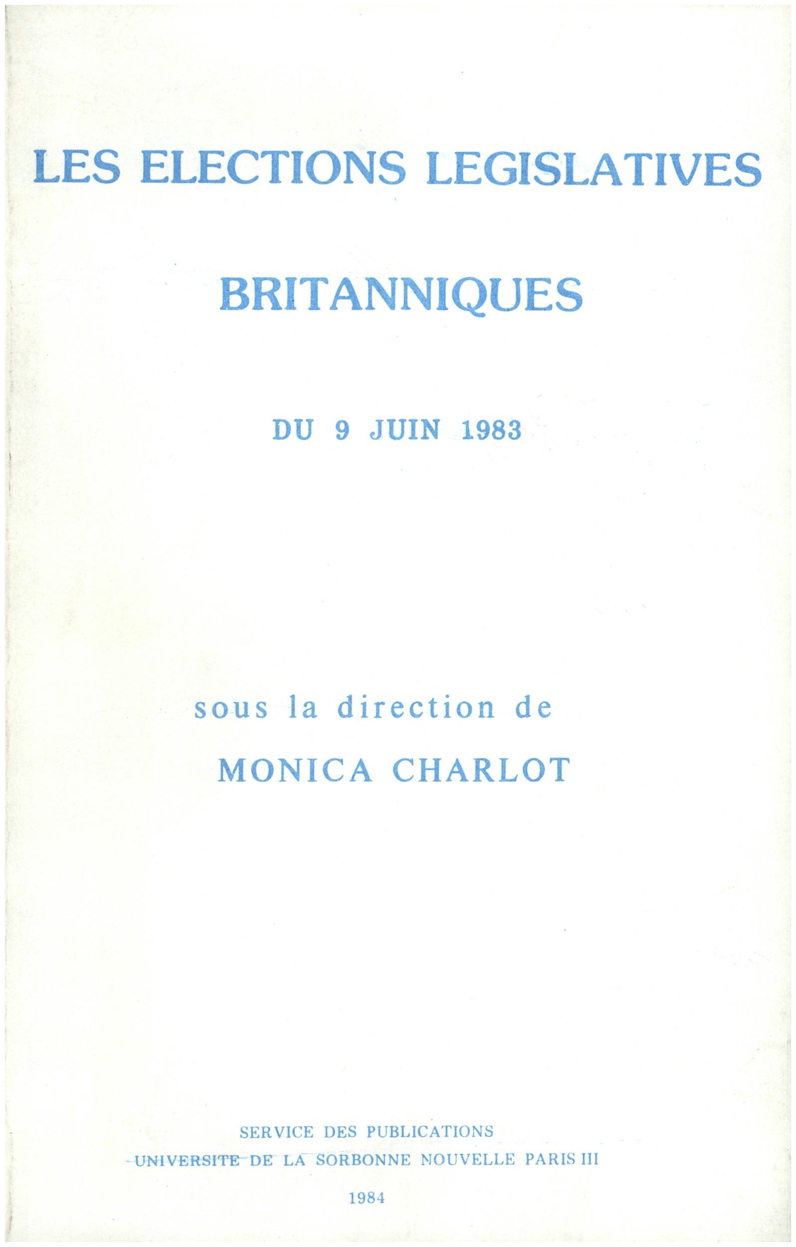 Les elections legislatives britanniques du 9 juin 1983 - [colloque international des 17 et 18 novemb