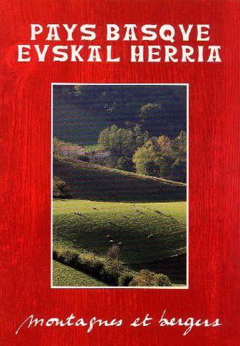 Pays Basque Euskal Herria - montagnes et bergers t.1
