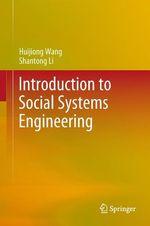 Introduction to Social Systems Engineering  - Huijiong Wang - Shantong Li