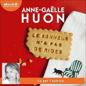 Vente AudioBook : Le bonheur n'a pas de rides  - Anne-Gaëlle Huon