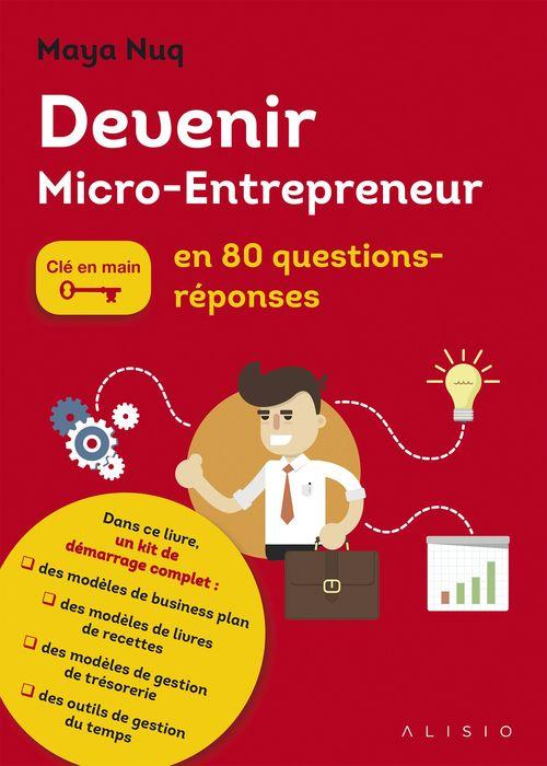devenir micro-entrepreneur ; clé en main ; en 80 questions-réponses