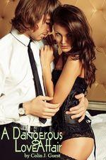 A Dangerous Love Affair  - Colin I. Guest