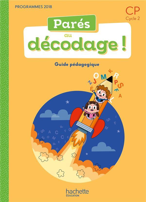 Parés au décodage ; CP ; méthode de lecture ; guide pédagogique (édition 2020)
