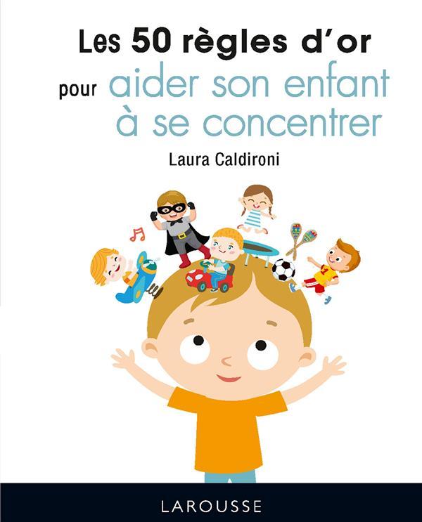 LES 50 REGLES D'OR POUR AIDER SON ENFANT A SE CONCENTRER