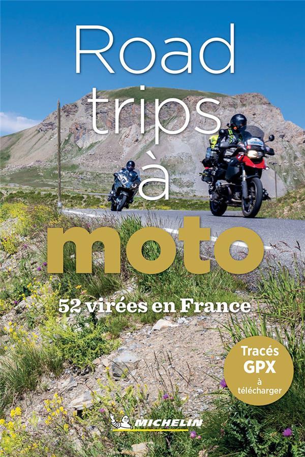 52 road-trips à moto en France (édition 2021)