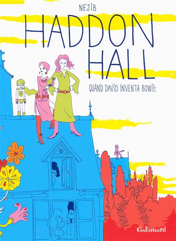 Haddon hall ; quand David inventa Bowie