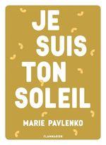 Vente Livre Numérique : Je suis ton soleil  - Marie Pavlenko
