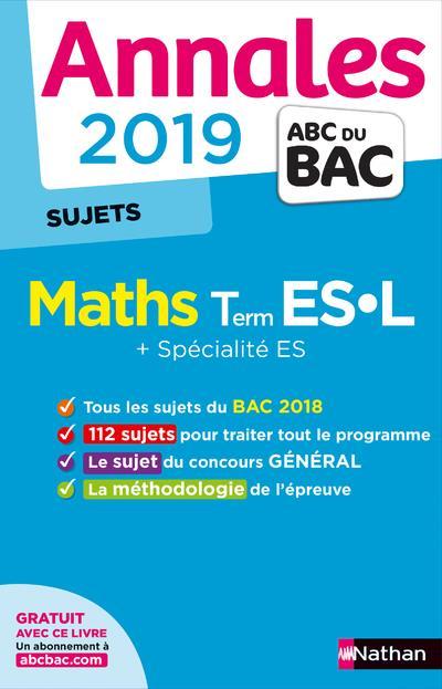 Annales ABC du bac ; sujets non corrigés T.1 ; mathématiques ; terminale ES ; terminale L (édition 2019)