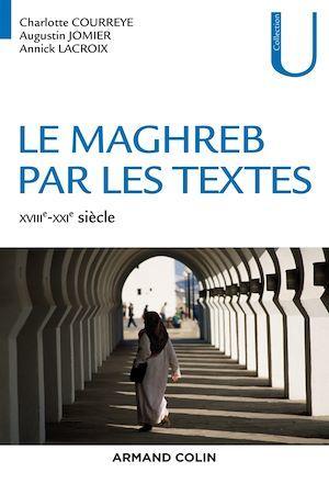 Le Maghreb par les textes ; XVIIIe-XXIe siècle