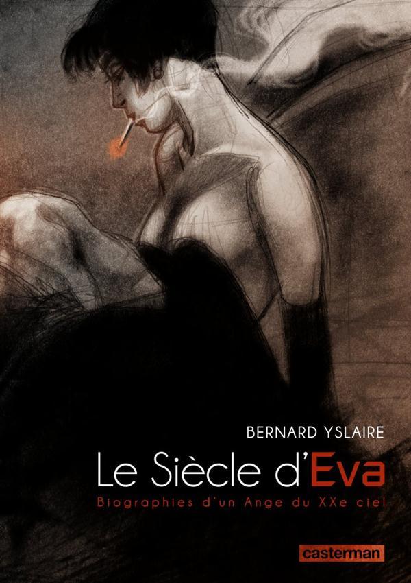 Le siecle d'Eva ; biographie d'un ange du XXe siècle