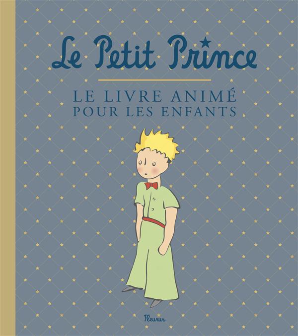 Le petit prince ; le livre animé pour les enfants