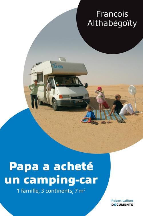 Papa a acheté un camping-car ; une famille, 3 continents, 7m2
