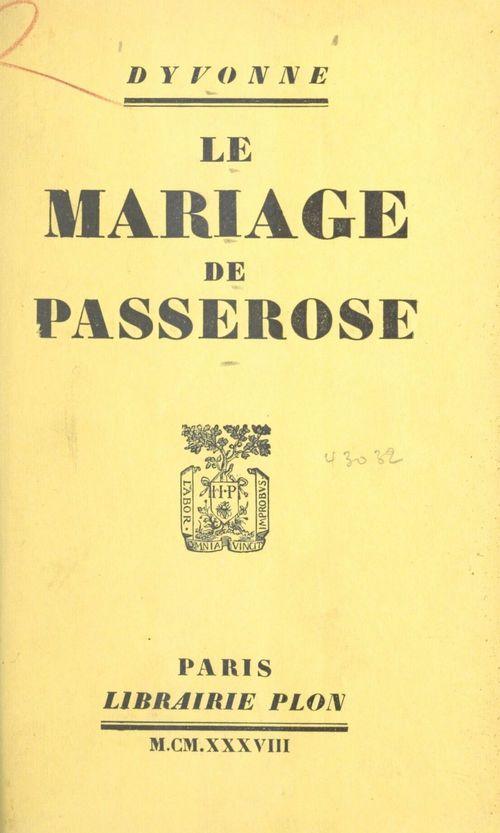 Le mariage de Passerose  - Dyvonne
