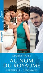 """Vente Livre Numérique : Intégrale de la série """"Au nom du royaume""""  - Maisey Yates"""