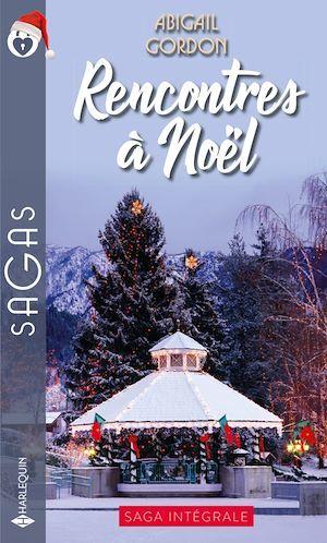 Rencontres à Noël ; coup de foudre à ..., rendez-vous à ..., une merveilleuse proposition, un mariage tant attendu