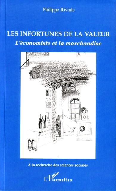les infortunes de la valeur ; l'économiste et la marchandise