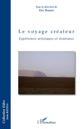 Le voyage créateur ; expériences artistiques et itinérance