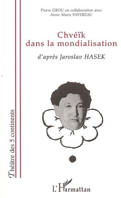 Chveik dans la mondialisation - d'apres jaroslav hasek