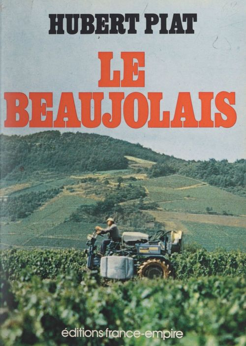 Le Beaujolais  - Hubert Piat
