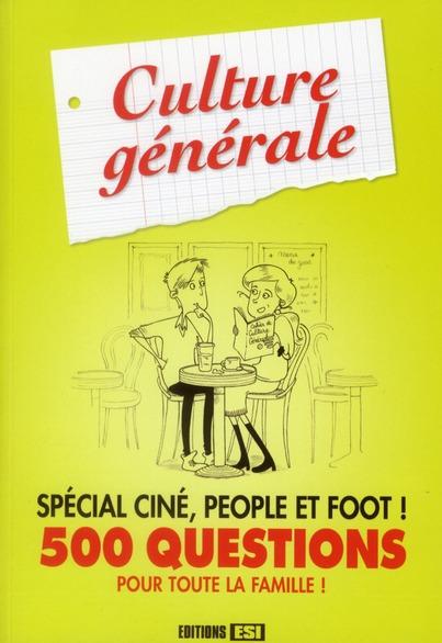 Culture Generale ; Special Cine, People Et Foot, 500 Questions Pour Toute La Famille !