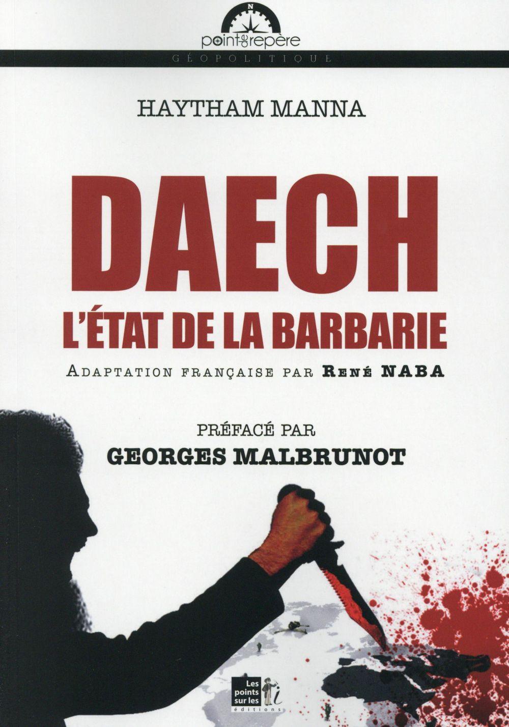 Daech ; l'état de la barbarie