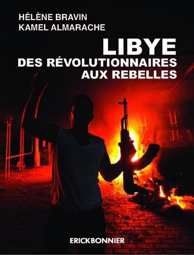 Libye ; des révolutionnaires aux rebelles
