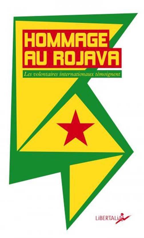 Couverture de Hommage au rojava ; les volontaires internationaux témoignent