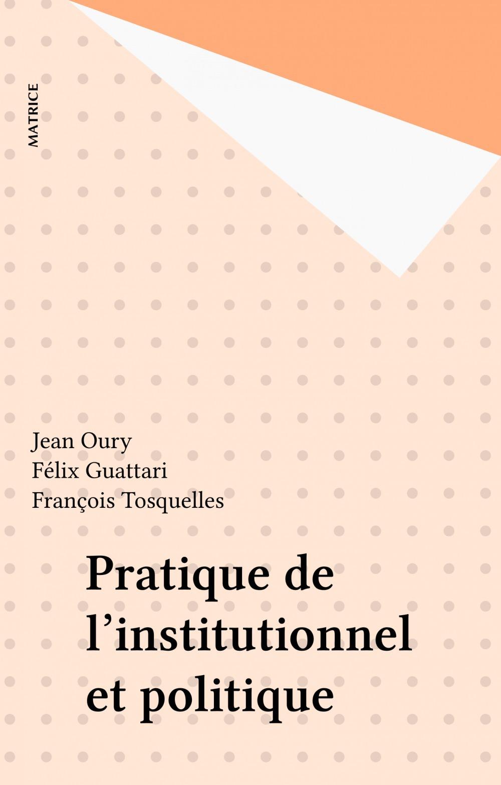 Pratique de l'institutionnel et politique