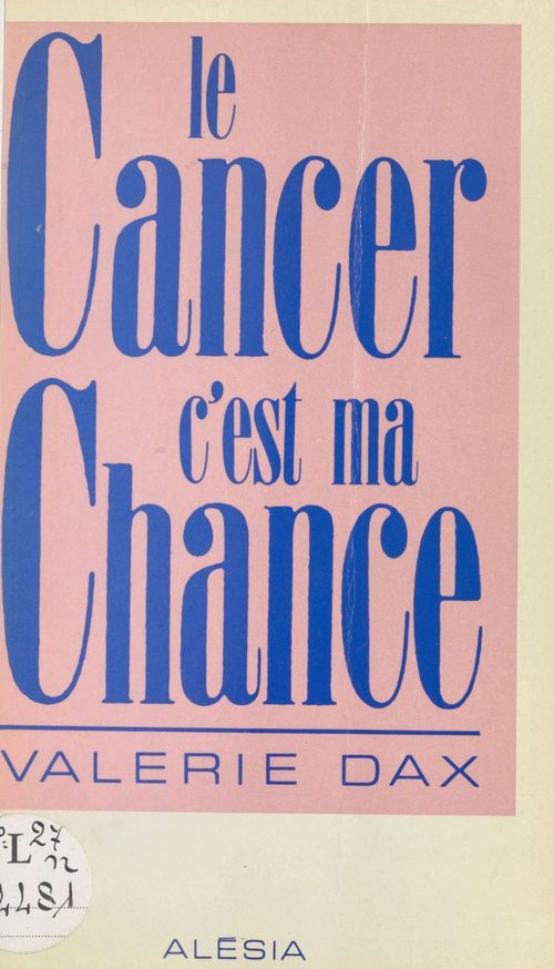 Le cancer, c'est ma chance