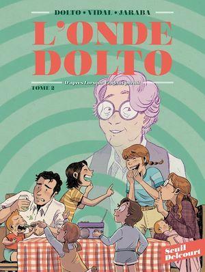 Vente EBooks : L'Onde Dolto T02  - Séverine Vidal  - Catherine Dolto