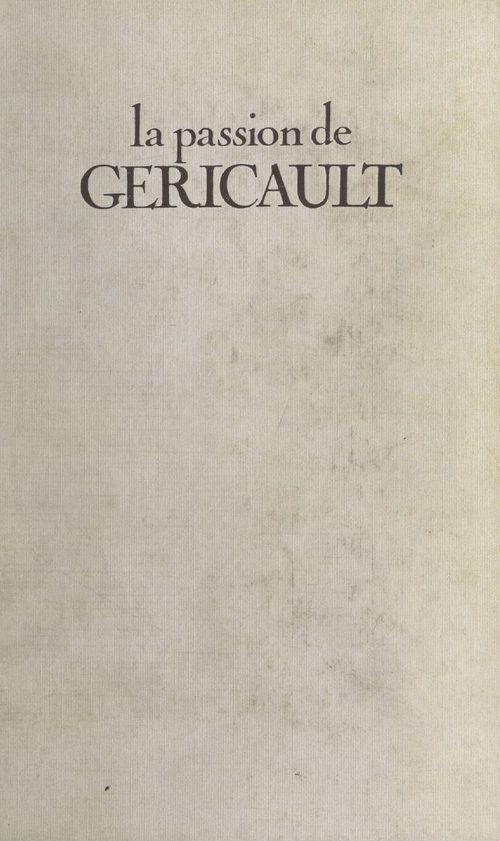 La passion de Géricault