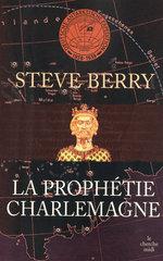 Vente Livre Numérique : La Prophétie Charlemagne  - Steve Berry