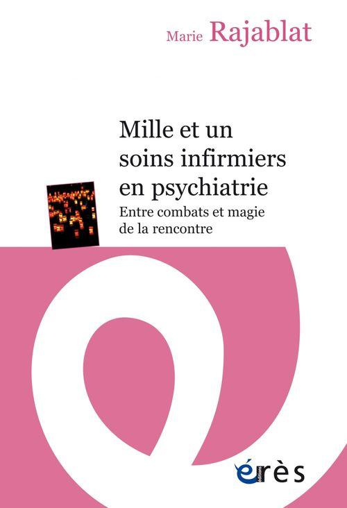 Mille et un soins infirmiers en psychiatrie - entre combats et magie de la rencontre