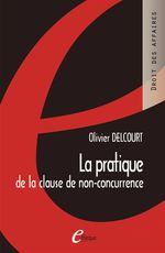 Vente Livre Numérique : La pratique de la clause de non-concurrence - 4e édition